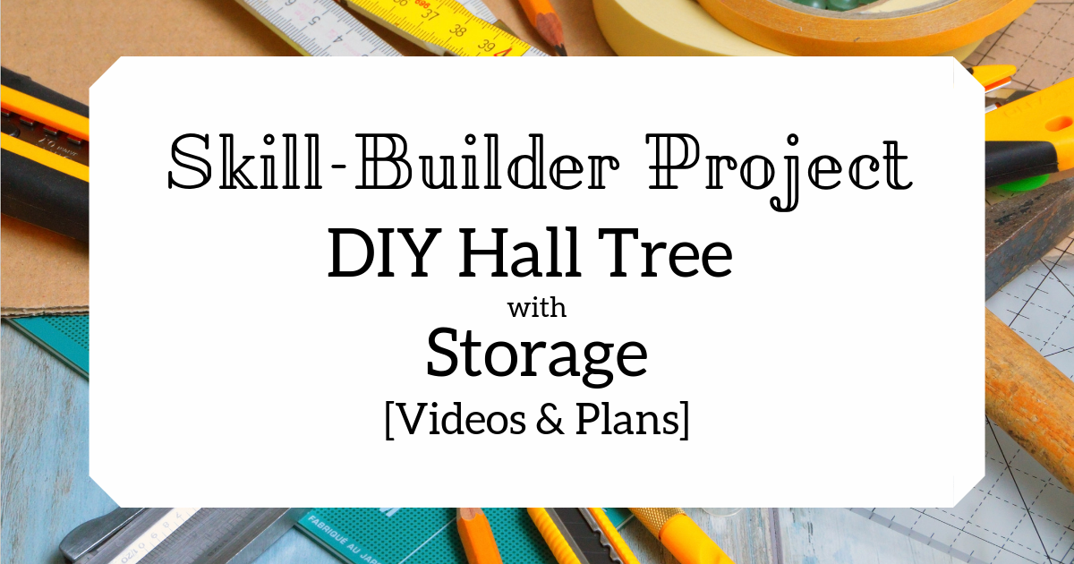 Skill Builder Project Diy Hall Tree With Storage